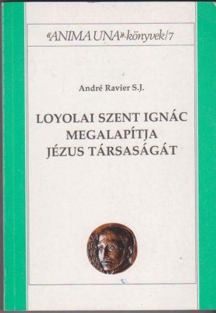 Loyolai Szent Ignác megalapítja Jézus Társaságát