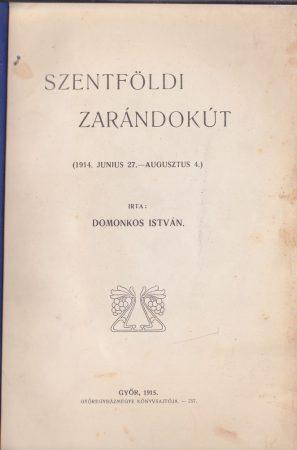 Szentföldi zarándokút (1914. junius 27. - augusztus 4.)