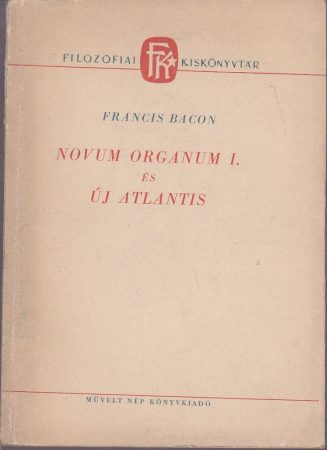 Novum Organum I. és Új Atlantis