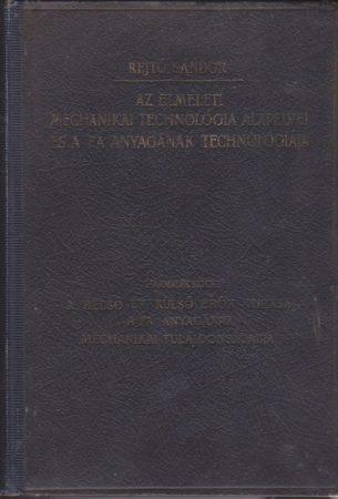 Az elméleti mechanikai technológia alapelvei és a fa anyagának technológiája
