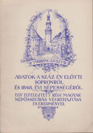 Adatok a száz év előtti Sopronról és 1848. évi népességéről
