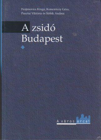 A zsidó Budapest. I-II. kötet