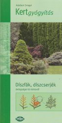 Kertgyógyítás - Díszfák, díszcserjék betegségei és kártevői