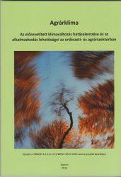 Agrárklíma: Az előrevetített klímaváltozás hatáselemzése és az alkalmazkodás lehetőségei