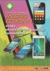 Android kézikönyv avagy okostelefonok kezelése laikusoknak