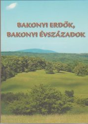 Bakonyi erdők, bakonyi évszázadok