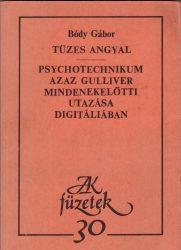 Tüzes angyal / Psychotechnikum azaz Gulliver mindenekelőtti utazása Digitáliában