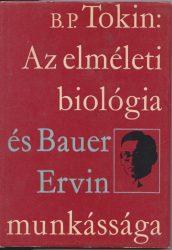 Az elméleti biológia és Bauer Ervin munkássága