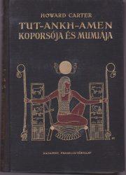 Tut-ankh-Amen sírja + Tut-ankh-Amen koporsója és múmiája