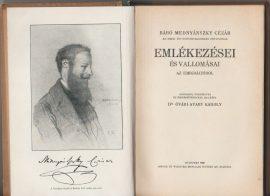Báró Mednyánszky Cézár, az 1848/49. évi honvéd-hadsereg főpapjának emlékezései és vallomásai az emigrációból