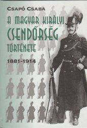 A magyar királyi csendőrség története 1881-1914