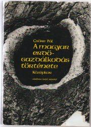 A magyar erdőgazdálkodás története - Középkor