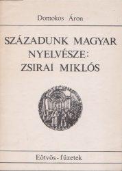 Századunk magyar nyelvésze: Zsirai Miklós (1892-1955)