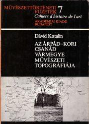 Az Árpád-kori Csanád vármegye művészeti topográfiája