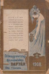 Délmagyarországi közművelődési naptár az 1908-ik szökő évre