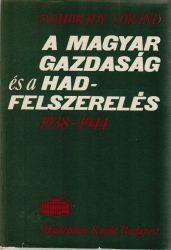 A magyar gazdaság és a hadfelszerelés 1938-1944