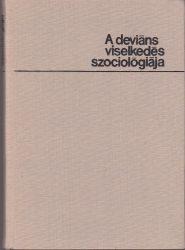 A deviáns viselkedés szociológiája