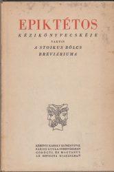 Epiktétos kézikönyvecskéje vagyis a sztoikus bölcs breviáriuma