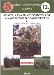 Az aszály és a belvíz érvényesülése a Nagyalföld erdőművelésében I.