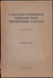 A magyar evangélikus templomi ének történetének vázlata