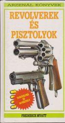 Revolverek és pisztolyok