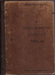 A syphilis és a venereás betegségek atlasza