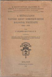 A hétszázados vasvári Szent Domonkos-rendi kolostor története 1241-1941