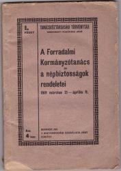 A Forradalmi Kormányzótanács és a népbiztosságok rendeletei 1919. március 21 - április 9.