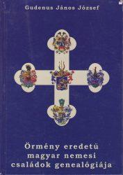 Örmény eredetű magyar nemesi családok genealógiája