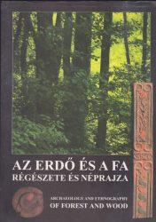 Az erdő és a fa régészete és néprajza