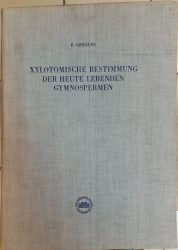 Xylotomische Bestimmung der heute lebenden Gymnospermen (A ma élő nyitvatermők xilotomikus meghatározása)