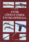 Antik lőfegyverek enciklopédiája