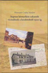 Sopron környékén zakatoló vicinálisok a kezdetektől 1920-ig