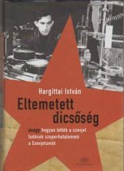 Eltemetett dicsőség avagy hogyan tették a szovjet tudósok szuperhatalommá a Szovjetuniót