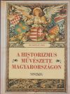 A historizmus művészete Magyarországon