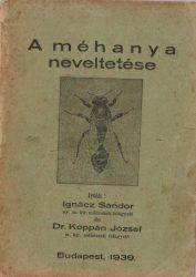 A méhanya neveltetése