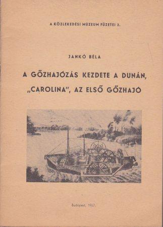 """A gőzhajózás kezdete a Dunán, """"Carolina"""", az első gőzhajó"""