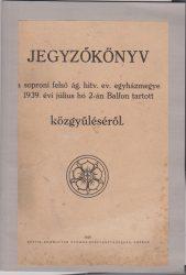 Jegyzőkönyv a soproni felső ág. hitv. ev. egyházmegye 1939. évi július hó 2-án Balfon tartott közgyűléséről