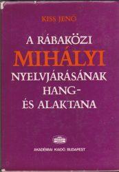 A rábaközi Mihályi nyelvjárásának hang- és alaktana