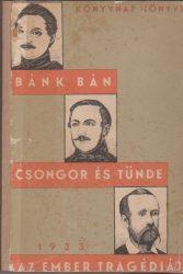 Bánk bán - Csongor és Tünde - Az ember tragédiája