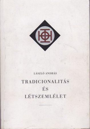 Tradicionalitás és létszemlélet