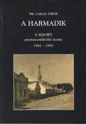 A harmadik. A MAORT pusztaszentlászlói üzeme 1941-1951
