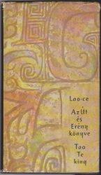 Az Út és Erény könyve (TAO TE KING)