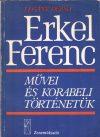 Erkel Ferenc művei és korabeli történetük