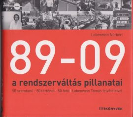 89-09 - a rendszerváltás pillanatai
