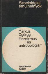 "Marxizmus és ""antropológia"""