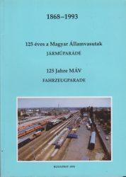 125 éves a Magyar Államvasutak. 125 Jahre MÁV