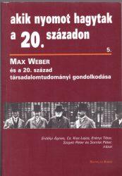Max Weber és a 20. század társadalomtudományi gondolkodása