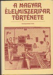A magyar élelmiszeripar története