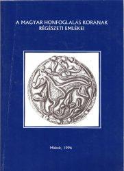 A magyar honfoglalás korának régészeti emlékei